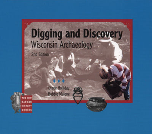 Picture of Digging and Discovery: Wisconsin Archaeology: 2nd edition