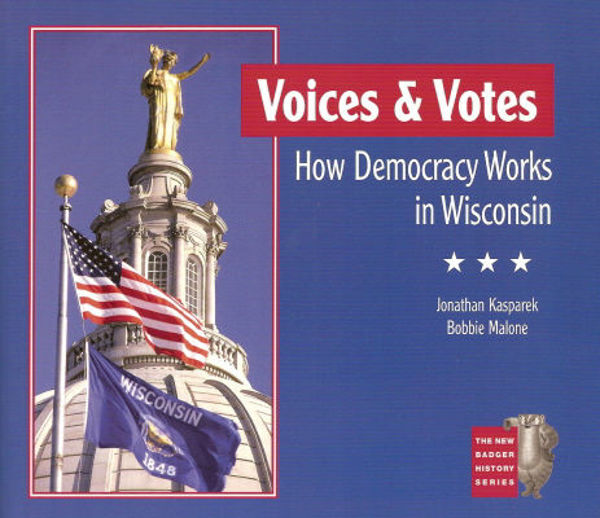 Picture of Voices & Votes: How Democracy Works in Wisconsin: Teacher's Guide and Student Materials