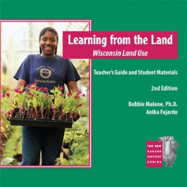 Picture of Learning From the Land: Wisconsin Land Use, Teacher's Guide and Student Materials, 2nd Edition