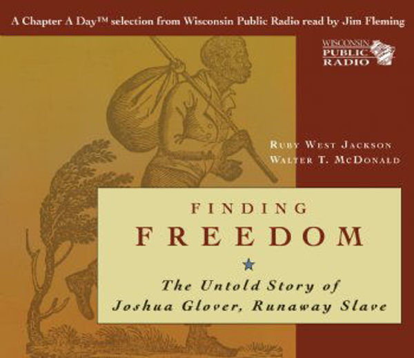 Picture of Finding Freedom: The Untold Story of Joshua Glover, Runaway Slave - Audio Book