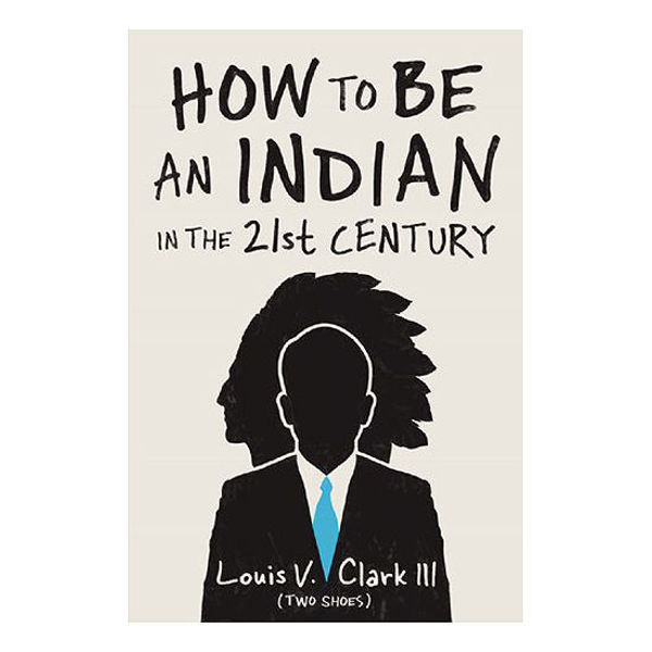 How to Be an Indian in the 21st Century