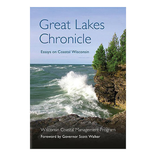 Great Lakes Chronicle: Essays on Coastal Wisconsin