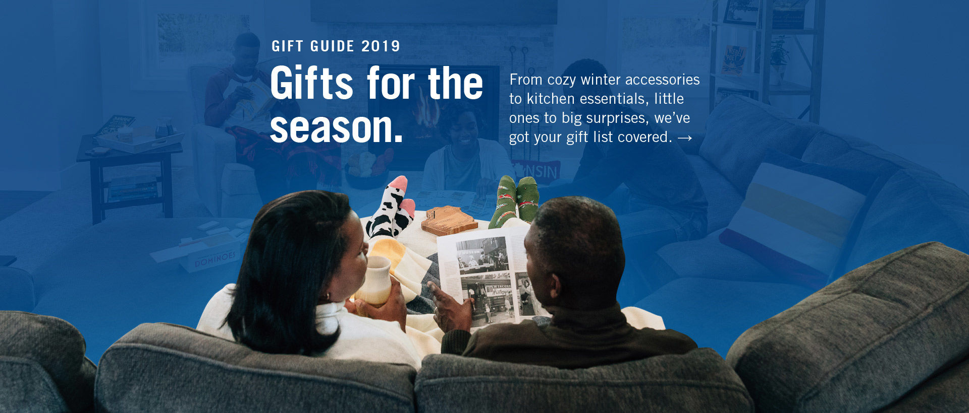 Order by December 19th for guaranteed Christmas Delivery | Gifts for the season. From cozy winter accessories to kitchen essentials, little ones to big surprises, we've got your gift list covered.