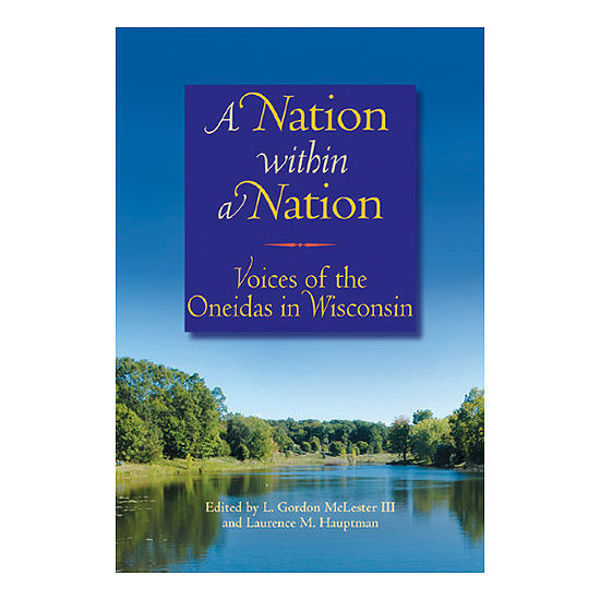 Picture of A Nation within a Nation: Voices of the Oneidas in Wisconsin