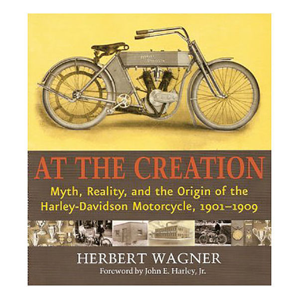 Picture of At the Creation:  Myth, Reality, and the Origin of the Harley-Davidson Motorcycle, 1901-1909