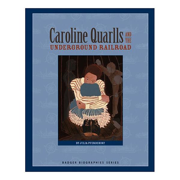 Picture of Caroline Quarlls and the Underground Railroad