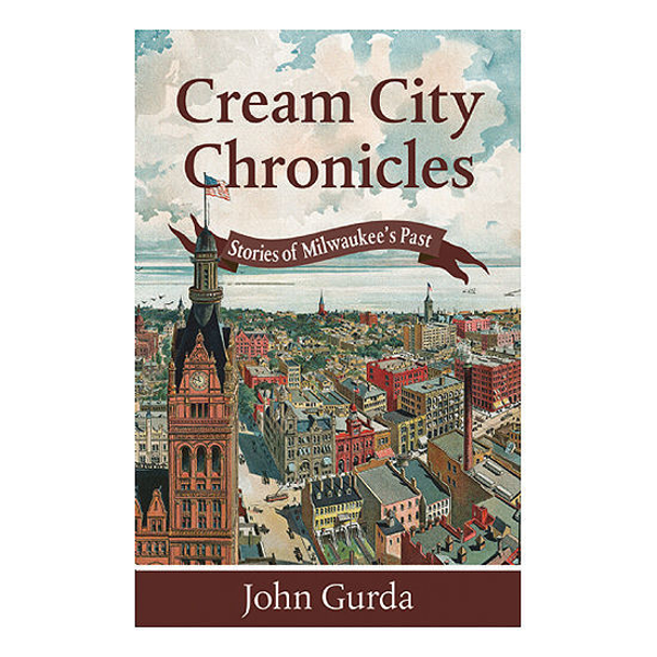 Picture of Cream City Chronicles: Stories of Milwaukee's Past