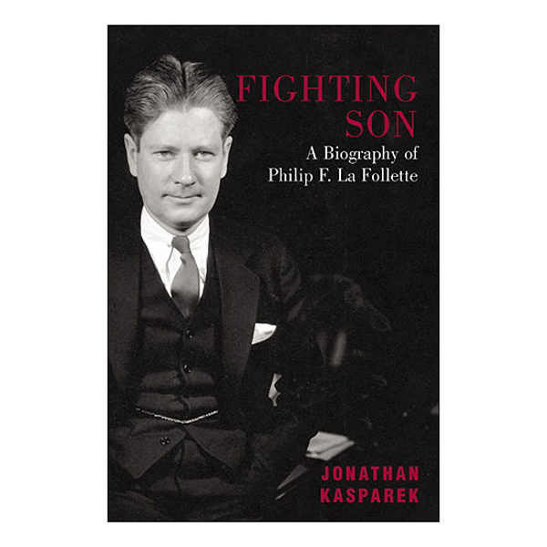 Picture of Fighting Son: A Biography of Philip F. La Follette