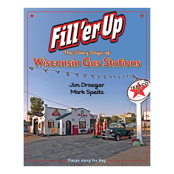 Picture of Fill'er Up: The Glory Days of Wisconsin Gas Stations