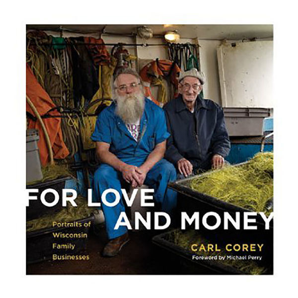 Picture of For Love And Money: Portraits of Wisconsin Family Businesses