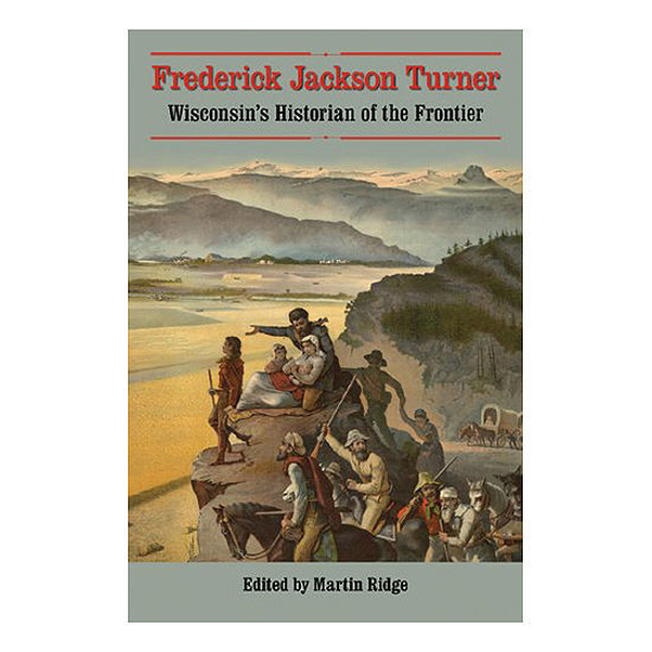 Picture of Frederick Jackson Turner: Wisconsin's Historian of the Frontier
