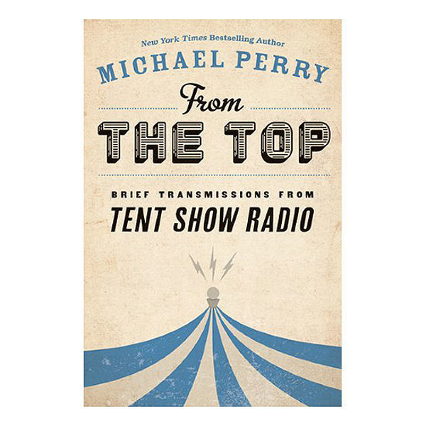 Picture of From the Top: Brief Transmissions from Tent Show Radio