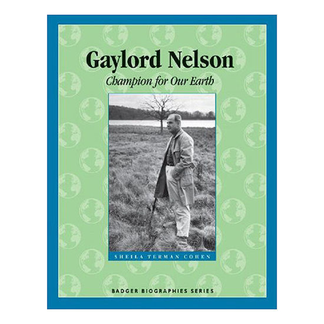 Gaylord Nelson: Champion for Our Earth Book Cover