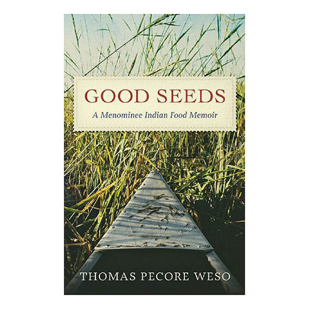 Picture of Good Seeds: A Menominee Indian Food Memoir