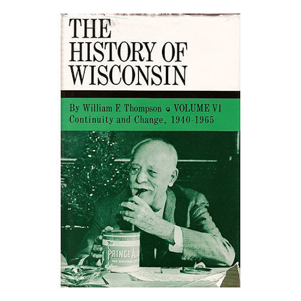 Picture of History of Wisconsin Volume VI: Continuity and Change 1940-1965