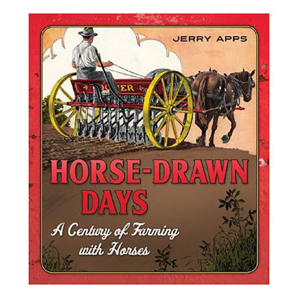 Picture of Horse-Drawn Days: a Century of Farming with Horses