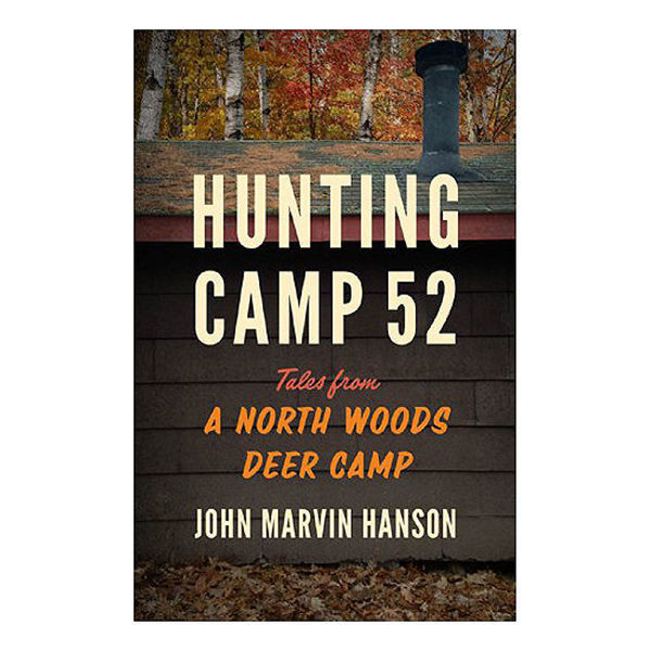 Picture of Hunting Camp 52: Tales from a North Woods Deer Camp
