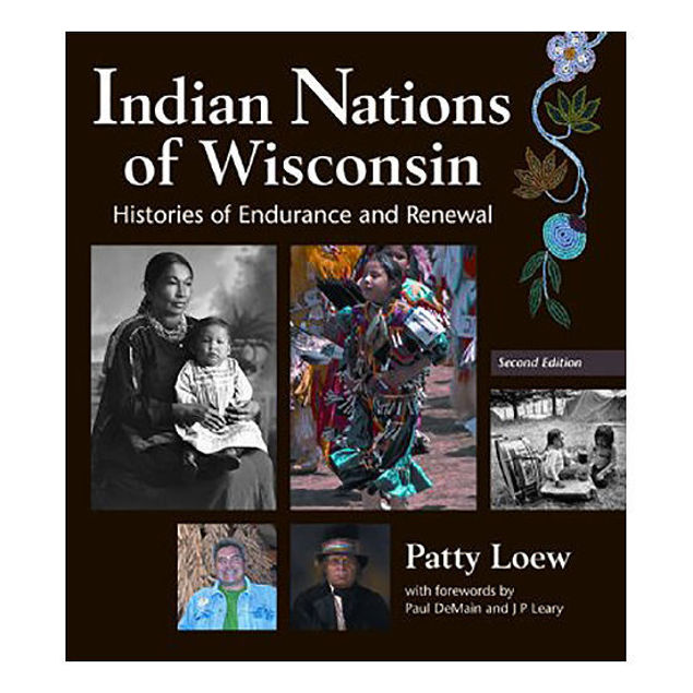 Picture of Indian Nations of Wisconsin: Histories of Endurance and Renewal (Revised 2nd Edition)