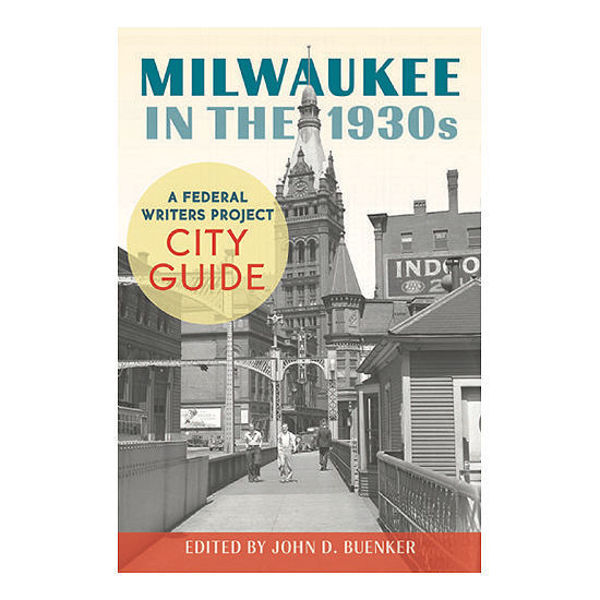 Picture of Milwaukee in the 1930s: A Federal Writers Project City Guide