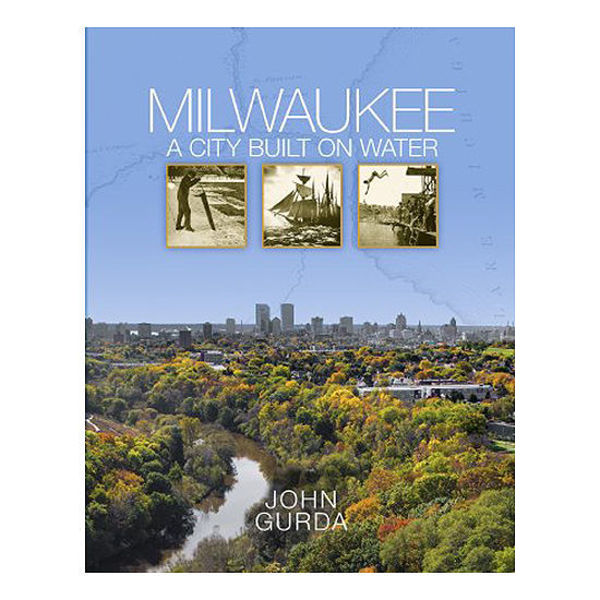 Picture of Milwaukee: A City Built on Water
