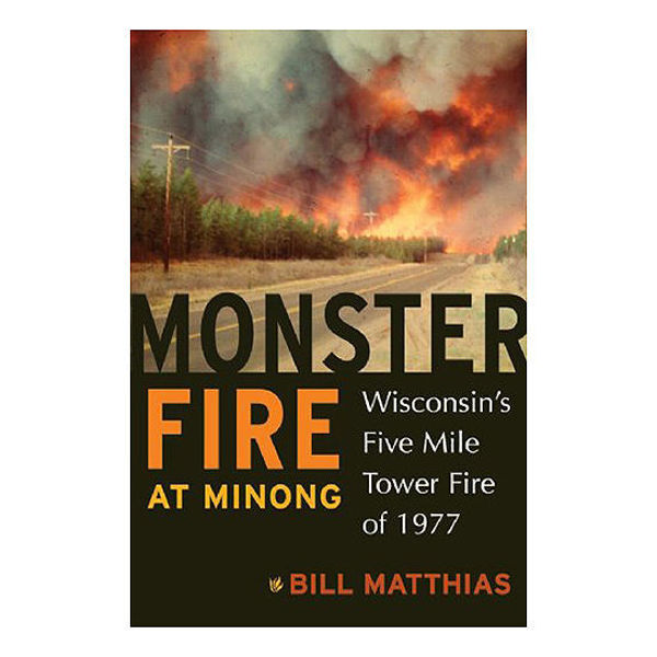 Picture of Monster Fire at Minong: Wisconsin's Five Mile Tower Fire of 1977