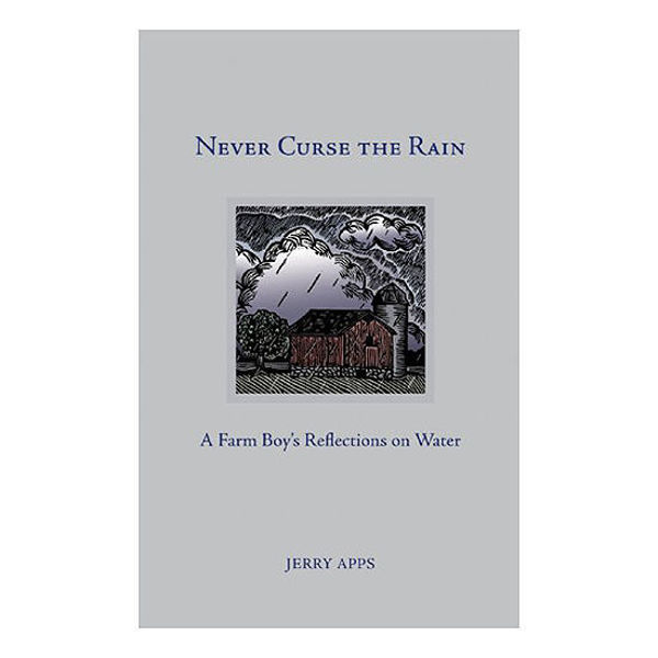 Picture of Never Curse the Rain: A Farm Boy's Reflection on Water