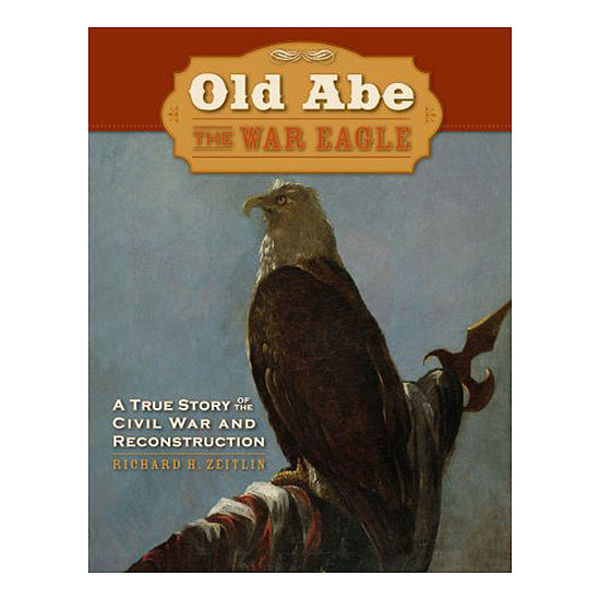 Picture of Old Abe the War Eagle: A True Story of the Civil War and Reconstruction