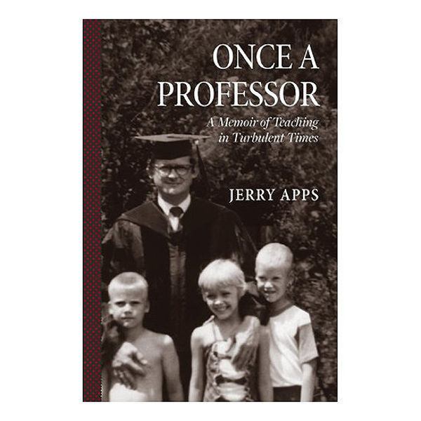 Picture of Once a Professor: A Memoir of Teaching in Turbulent Times