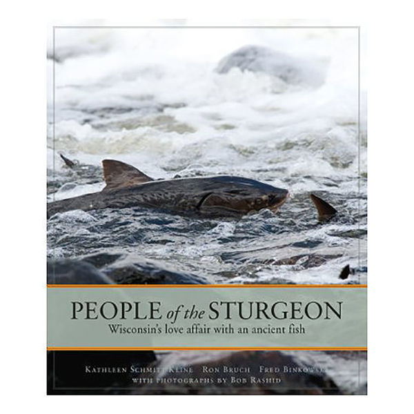 Picture of People of the Sturgeon: Wisconsin's Love Affair with an Ancient Fish (Paperback Edition)