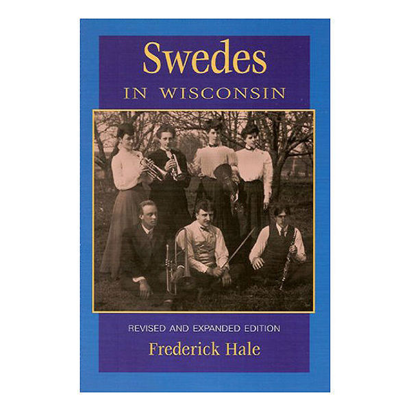 Picture of Swedes in Wisconsin: Revised and Expanded Edition