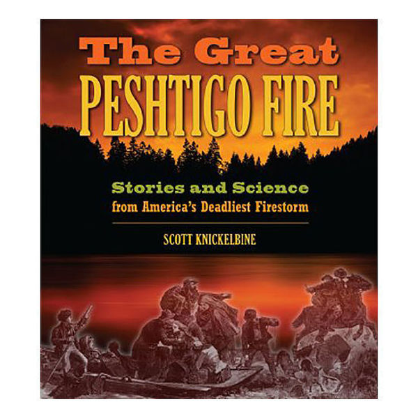 Picture of The Great Peshtigo Fire: Stories and Science from America's Deadliest Firestorm