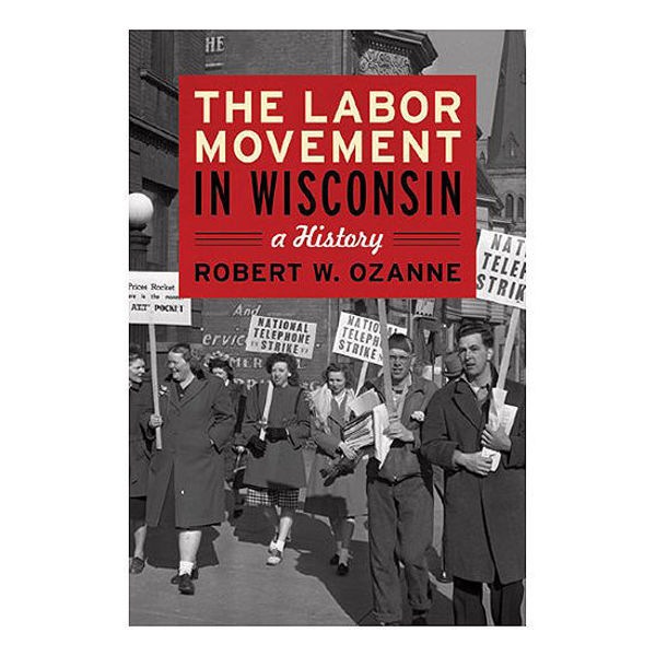 Picture of The Labor Movement In Wisconsin: A History