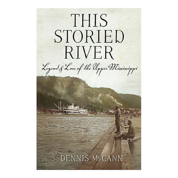 Picture of This Storied River: Legend & Lore of the Upper Mississippi
