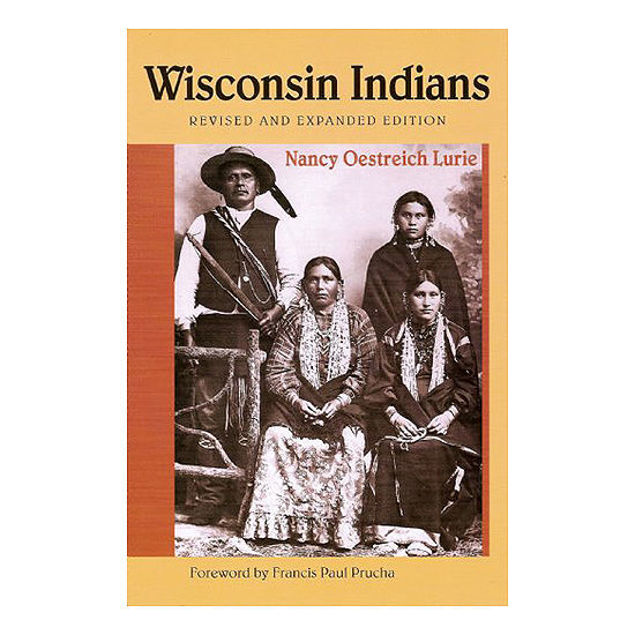 Wisconsin Indians (Revised and Expanded)