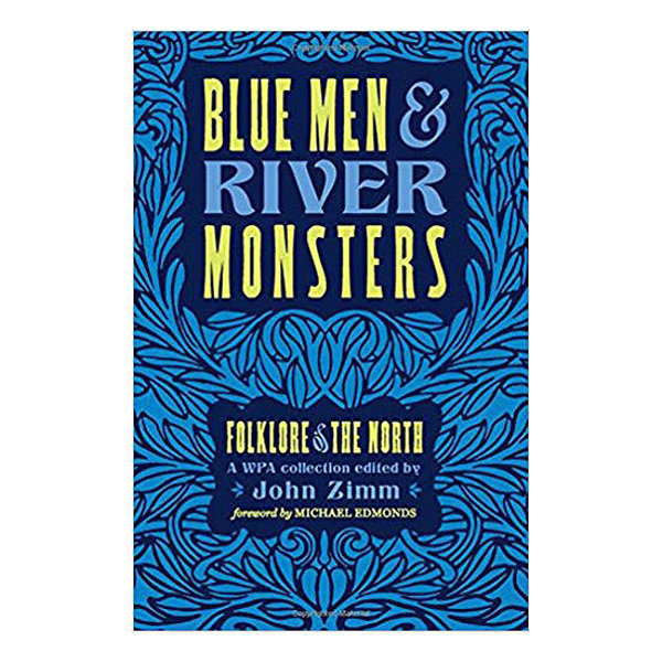 Picture of Blue Men and River Monsters: Folklore of the North