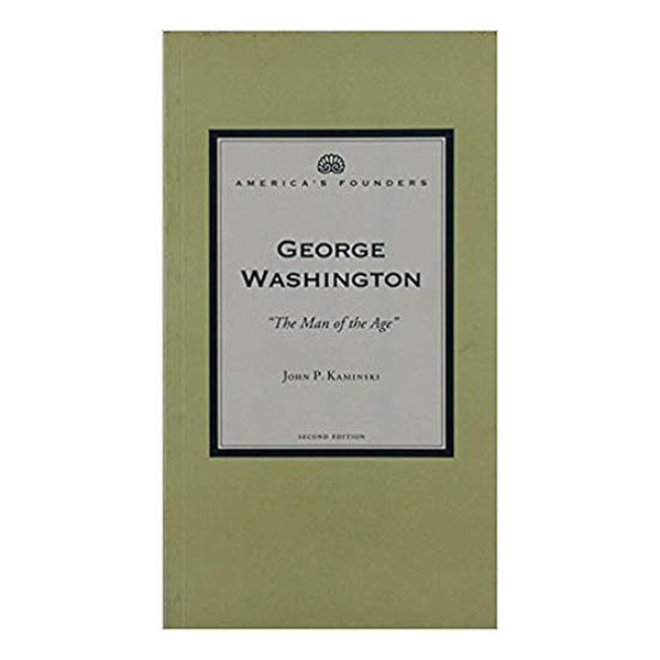 "Picture of George Washington: ""The Man of the Age"" (America's Founders Series)"