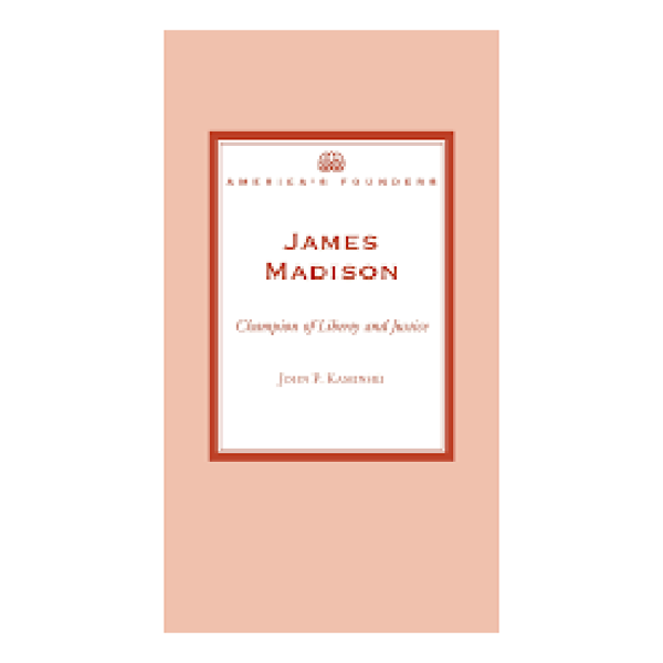 Picture of James Madison: Champion of Liberty and Justice (America's Founders Series)