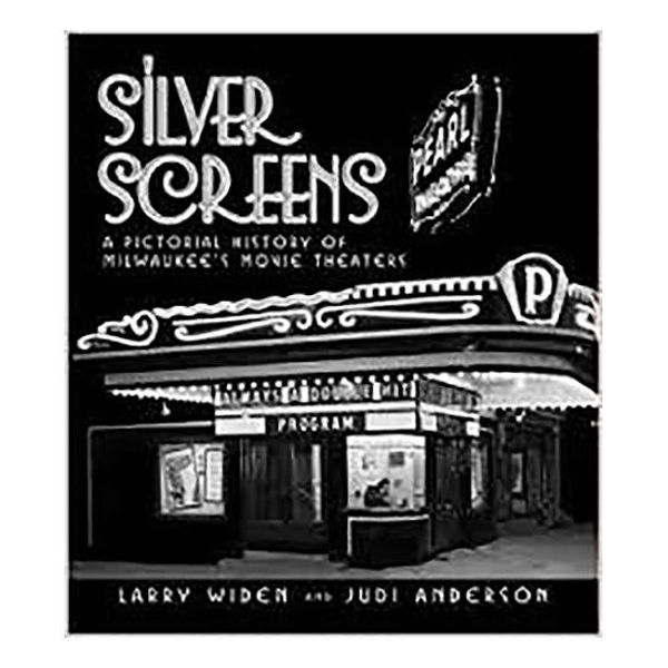Picture of Silver Screens: A Pictorial History of Milwaukee's Movie Theaters
