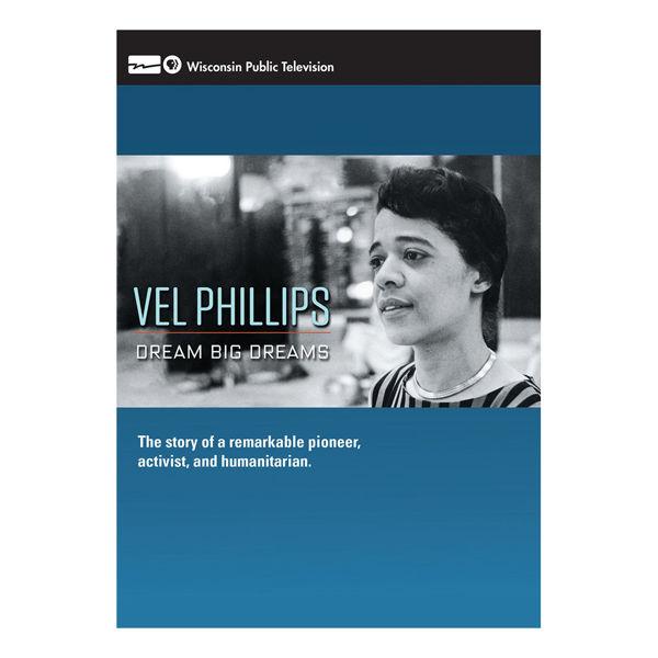 Vel Phillips: Dream Big Dreams DVD