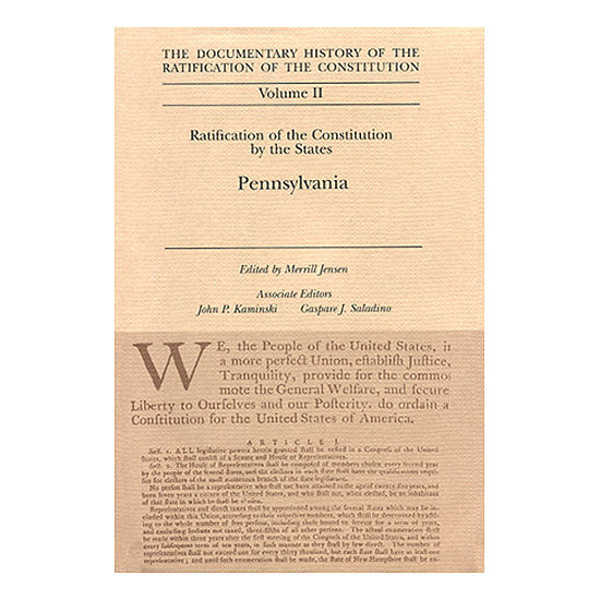 Documentary History of the Ratification of the Constitution Volume 2: Ratification by the States: Pennsylvania