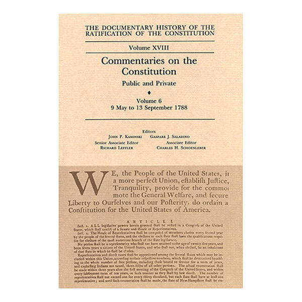 Documentary History of the Ratification of the Constitution Volume 18: Commentaries on the Constitution, no. 6