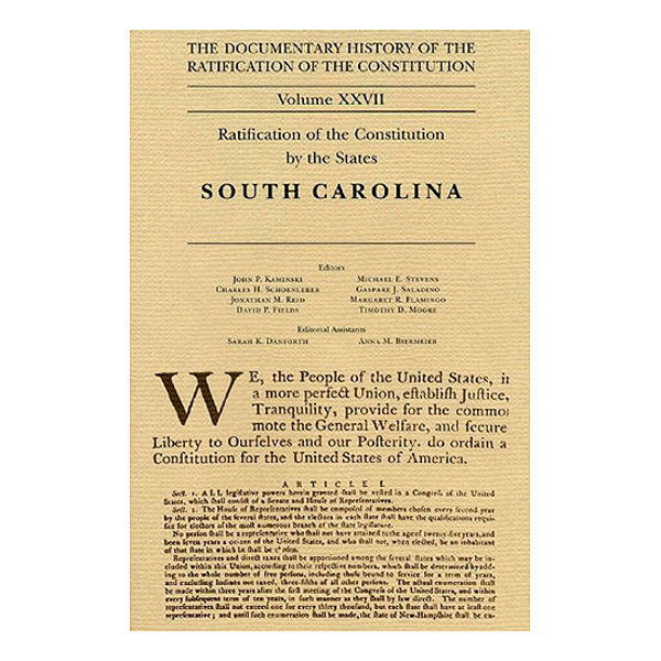 Documentary History of the Ratification of the Constitution, Volume 27, Ratification of the Constitution by the States: South Carolina