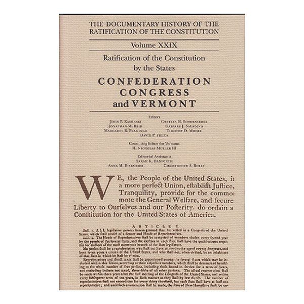Documentary History of the Ratification of the Constitution Volume 29: Confederation Congress and Vermont