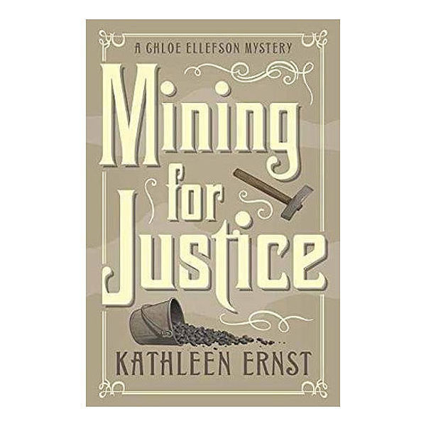 Picture of Mining for Justice by Kathleen Ernst