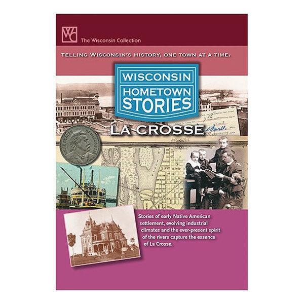 Wisconsin Hometown Stories: La Crosse DVD