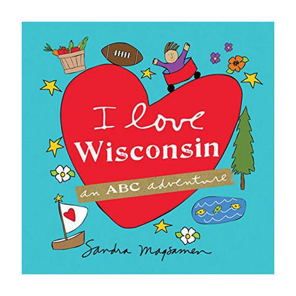 I Love Wisconsin: An ABC Adventure Book