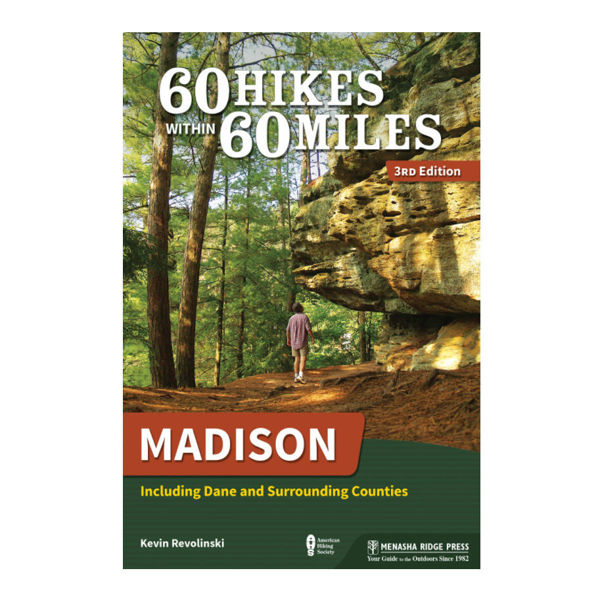 60 Hikes Within 60 Miles Madison