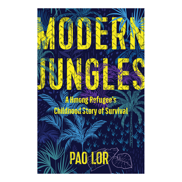 Modern Jungles:  A Hmong Refugee's Childhood Story of Survival