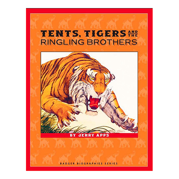 Tents Tigers and the Ringling Brothers