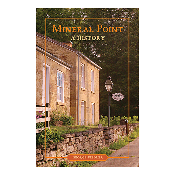 Mineral Point: A History